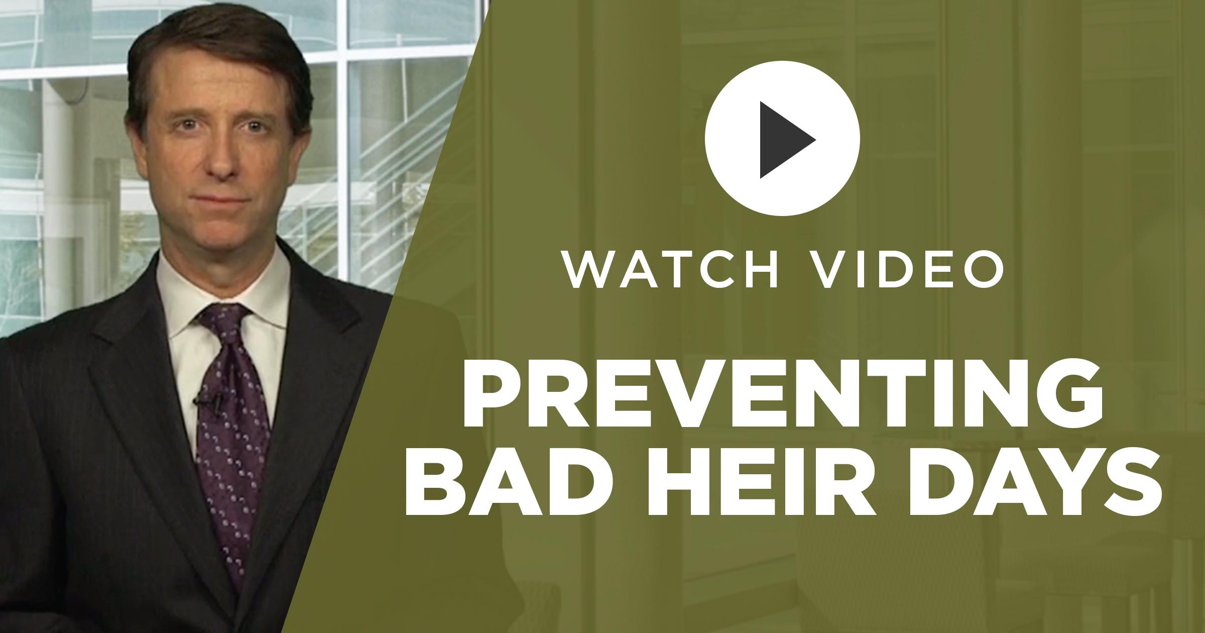 Preventing Bad Heir Days
