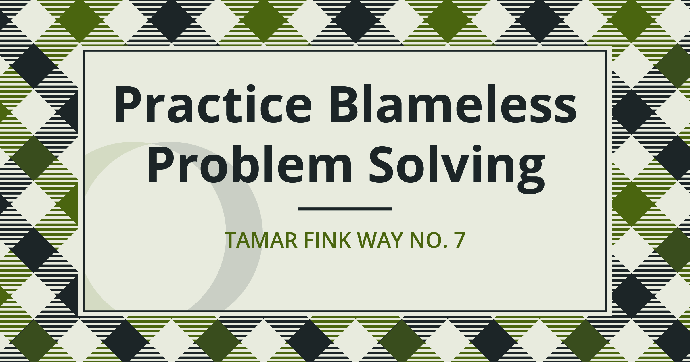 The Tamar Fink Way – #7