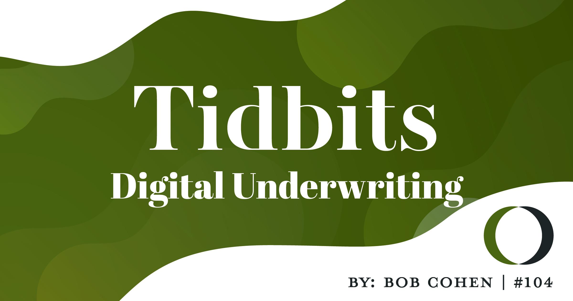 Tidbits #104: Digital Underwriting