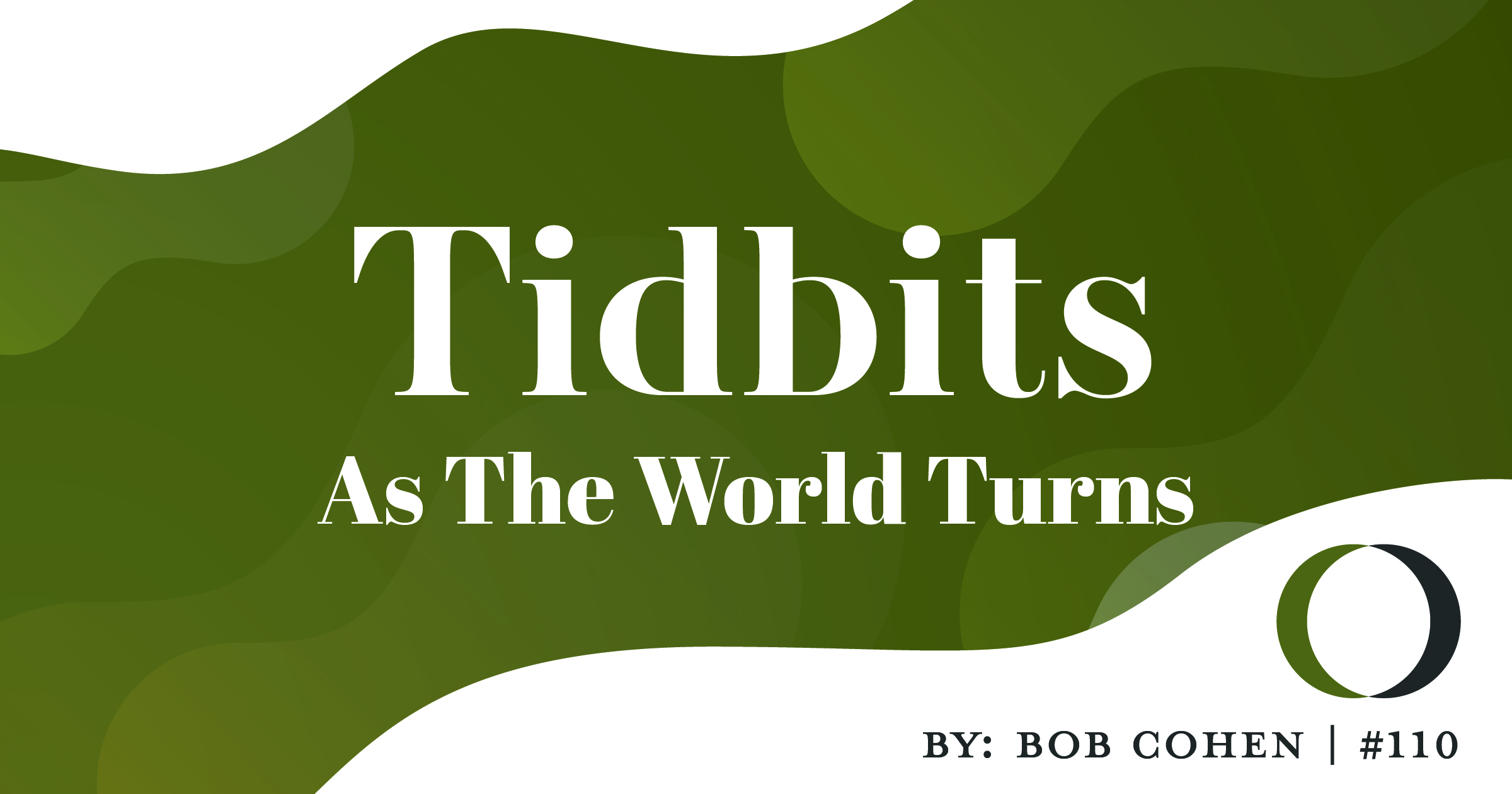 Tidbits #110: As The World Turns